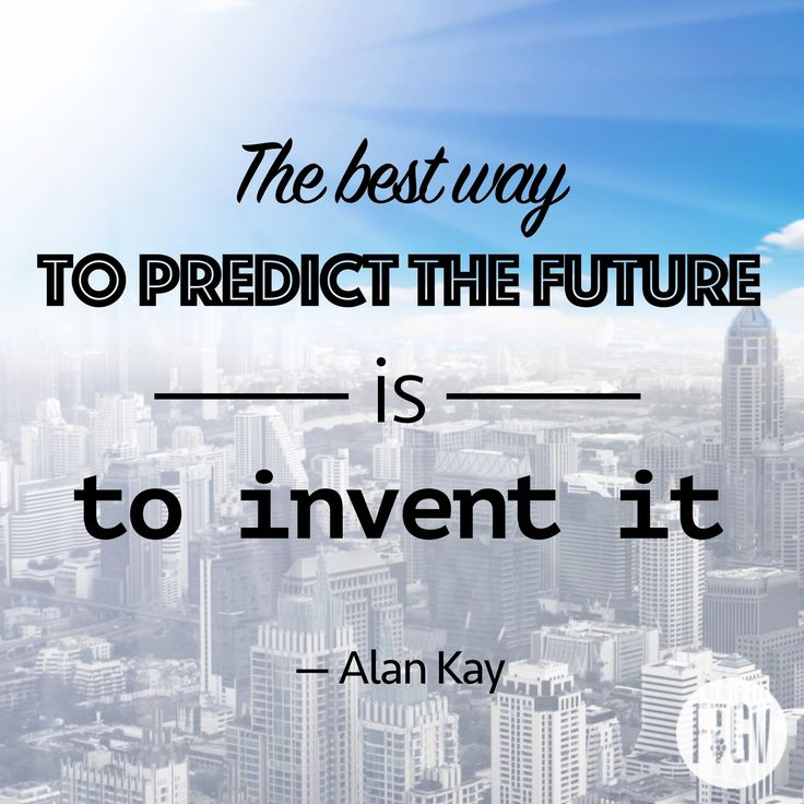 """The best way to predict the future is to invent it."" — Alan Kay #inspiration #quote #AlanKay"