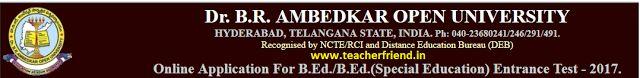D.r,BR Ambedkar Open University(BRAOU) B.Ed. and B.Ed. (Special Education) Programmes Entrance Test Notification/Online Application/Eligib...