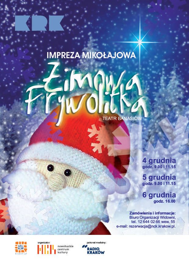 'Zimowa Frywolitka' - Teatr Banasiów  4-5.12.2014    9.00, 11.15 6.12.2014    16.00 http://www.nck.krakow.pl/component/content/article?id=850