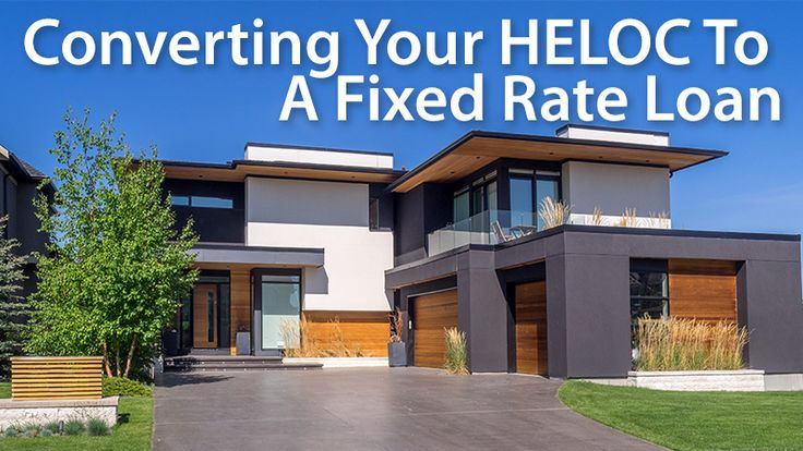 Convertible HELOC Lets You Convert To A Fixed Rate