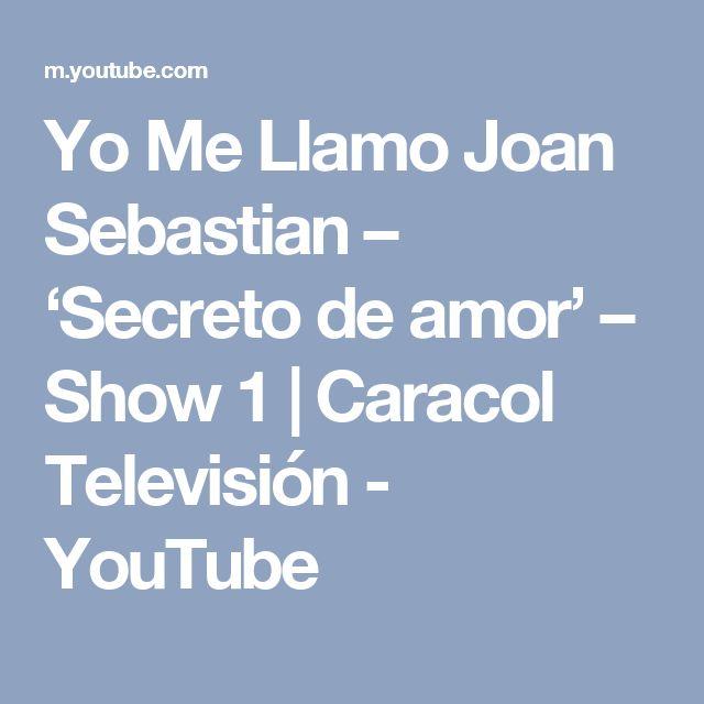 Yo Me Llamo Joan Sebastian – 'Secreto de amor' – Show 1   Caracol Televisión - YouTube