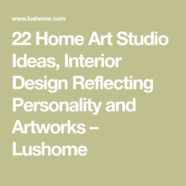 22 Home Art Studio Ideas, Interior Design Reflecting Personality and Artworks – Lushome