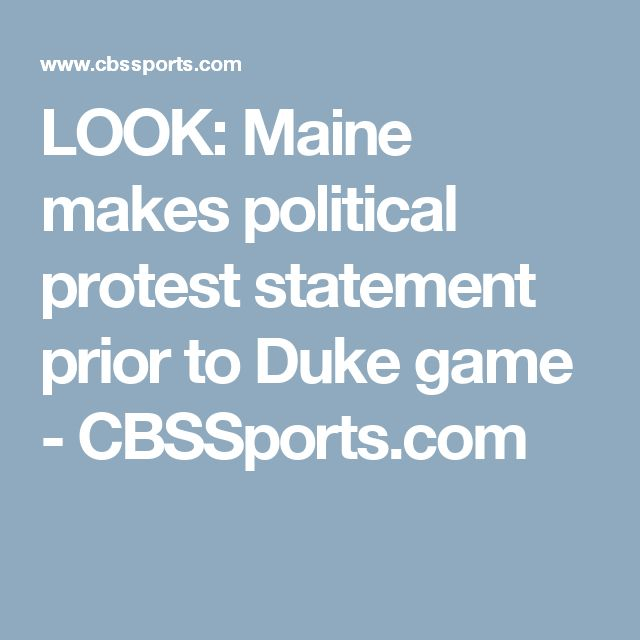 LOOK: Maine makes political protest statement prior to Duke game - CBSSports.com