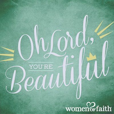 Image result for God you are beautiful