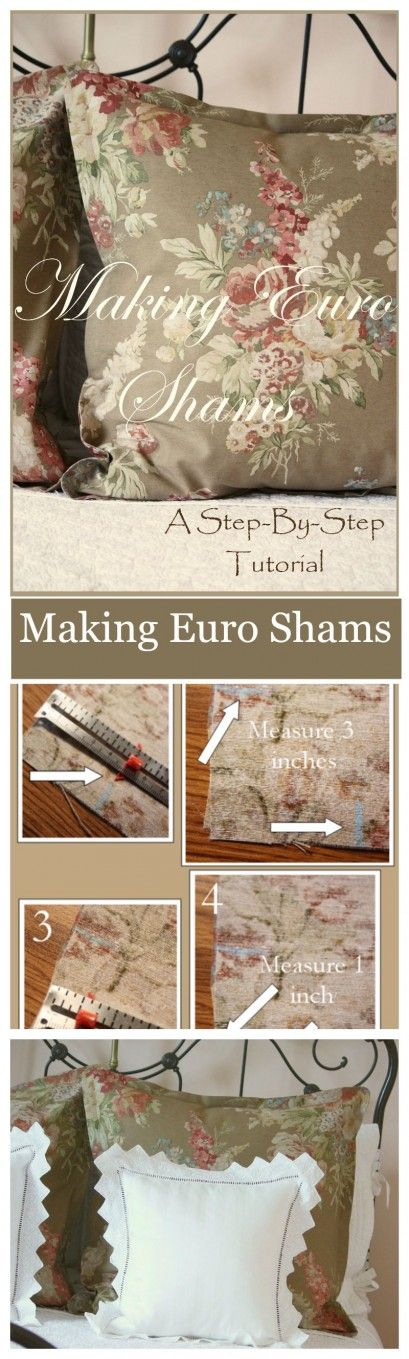 MAKING EURO SHAMS A step by step tutorial for making gorgeous euro shams!