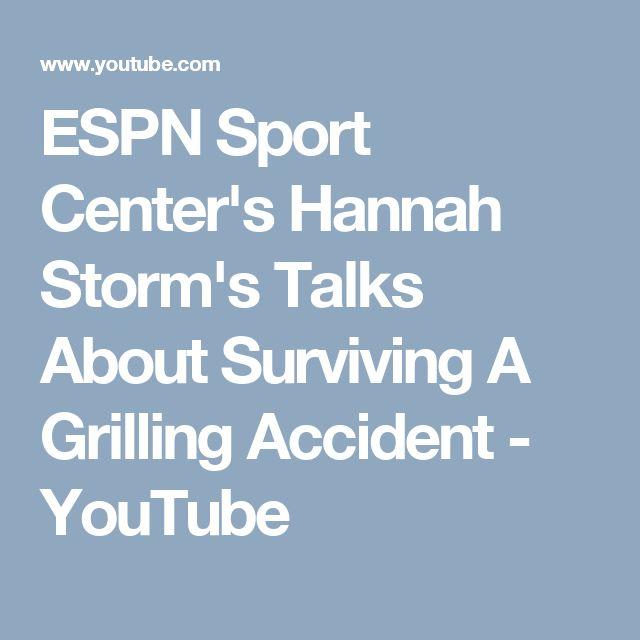 ESPN Sport Center's Hannah Storm's Talks About Surviving A Grilling Accident - YouTube