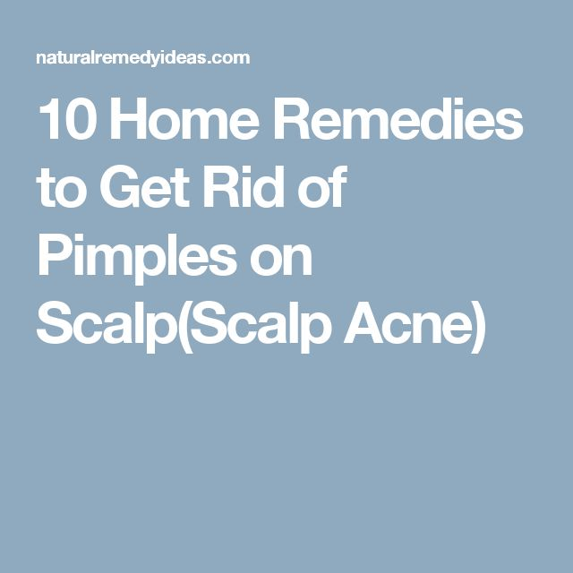 10 Home Remedies to Get Rid of Pimples on Scalp(Scalp Acne)