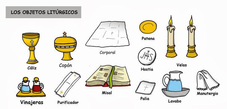 Los objetos litúrgicos   Para poder celebrar la Eucaristía se necesitan algunos objetos litúrgicos:   -Cáliz: Vaso consagrado para c...