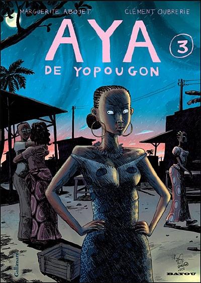 Abouet, Marguerite. Aya de Yopougon.3, Gallimard, 2007 Cote BD 580