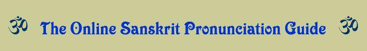 The Online Sanskrit Pronunciation Guide