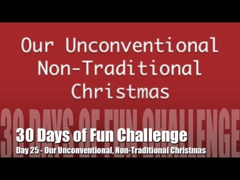 30 Days of Fun Challenge - Day 25 Our Unconventional Non-Traditional Chr...