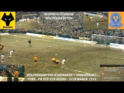 WOLVERHAMPTON WANDERERS FC V SHREWSBURY TOWN FC - 1-1 - 10TH MARCH 1979 - FA CUP 6TH ROUND. https://www.youtube.com/watch?v=j27IbAlq__s