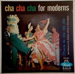 Julio Gutierrez and His Orchestra*, C. Faxas Quartet - Cha Cha Cha for Moderns (Vinyl, LP, Album) at Discogs