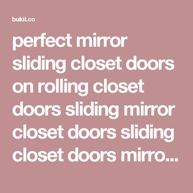 25 best ideas about Mirrored Closet Doors on Pinterest  Small