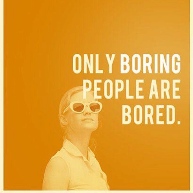 TRUTH: Words Of Wisdom, Life Motto, Remember This, Random Quote, Madmen, Mad Men, Betty Draper, True Stories, Bored People