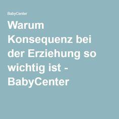 Warum Konsequenz bei der Erziehung so wichtig ist - BabyCenter