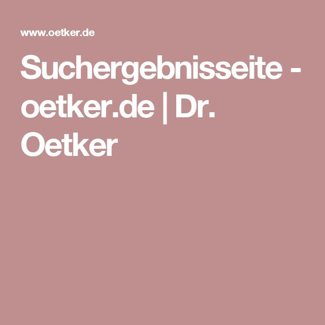 Suchergebnisseite - oetker.de   Dr. Oetker