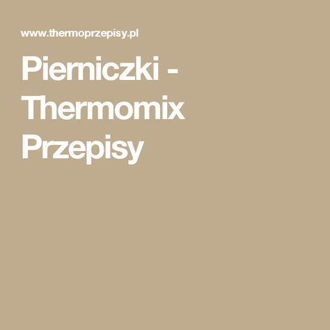 Pierniczki - Thermomix Przepisy