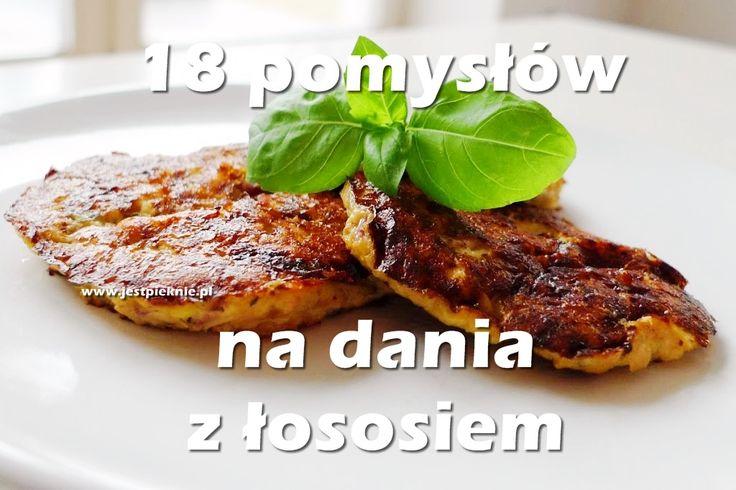 18 pomysłów na dania z łososiem - Jest Pięknie