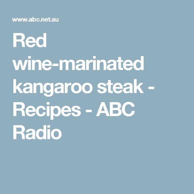 Red wine-marinated kangaroo steak - Recipes - ABC Radio