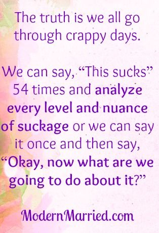 we all go through crappy days. it's what we do about them that matters.   motivational quotes, inspirational quotes, life coaching