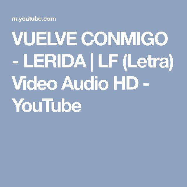 VUELVE CONMIGO - LERIDA | LF (Letra) Video Audio HD - YouTube