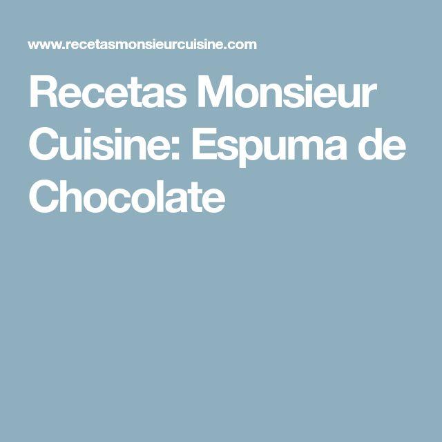 Recetas Monsieur Cuisine: Espuma de Chocolate