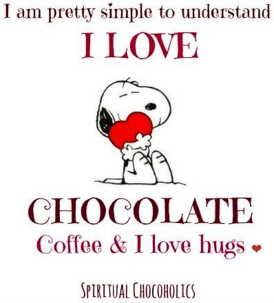 """I love chocolate, coffee, and hugs"" Snoopy quote via www.Facebook.com/SpiritualChocoholics"
