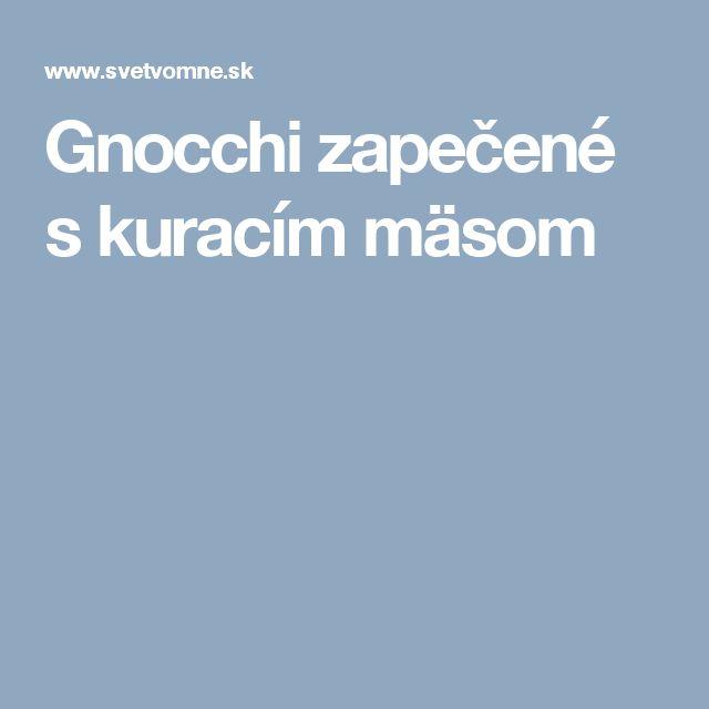 Gnocchi zapečené s kuracím mäsom