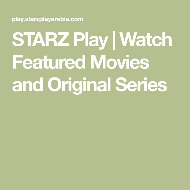 Starz Play Watch Featured Movies And Original Series In 2020 Movies The Originals Series