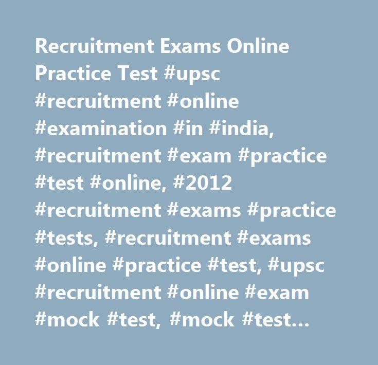 Recruitment Exams Online Practice Test #upsc #recruitment #online #examination #in #india, #recruitment #exam #practice #test #online, #2012 #recruitment #exams #practice #tests, #recruitment #exams #online #practice #test, #upsc #recruitment #online #exam #mock #test, #mock #test #for #railway #recruitment #exams, #recruitment #exam #mock #test #papers #online, #bank #recruitment #exam #preparation #test, #recruitment #exam #preparation #test, #free #online #recruitment #practice #test…