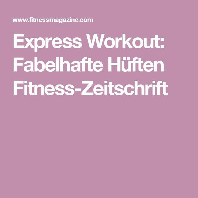 Express Workout: Fabelhafte Hüften  Fitness-Zeitschrift