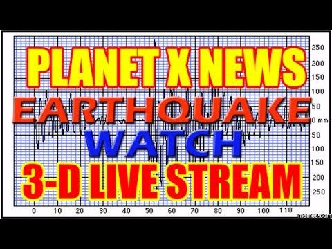 """PLANET X NEWS - 3-D EARTHQUAKE WATCH """"LIVE STREAM"""" MAY 31st 2017"""