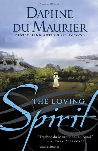 The Loving Spirit by Daphne du Maurier