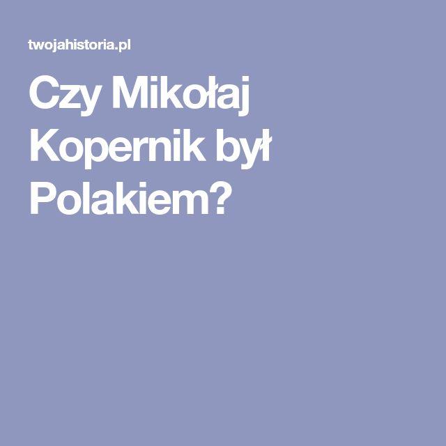 Czy Mikołaj Kopernik był Polakiem?