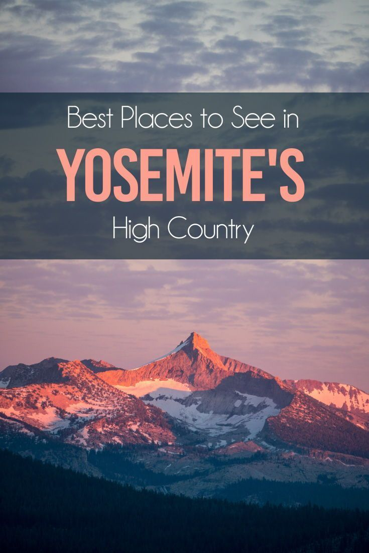 Best Places To See In Yosemite S High Country Travel Photography California Hiking