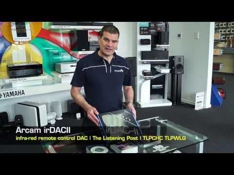 ARCAM irDAC2 Unboxing | The Listening Post | TLPCHC TLPWLG