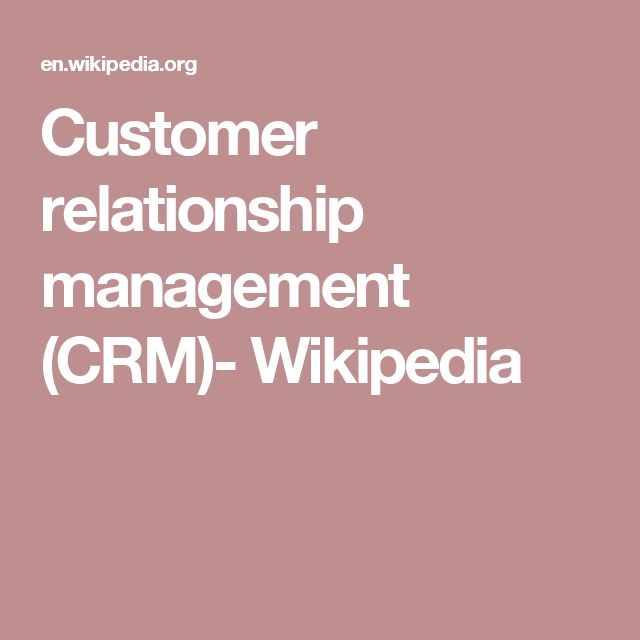 Customer relationship management (CRM)- Wikipedia