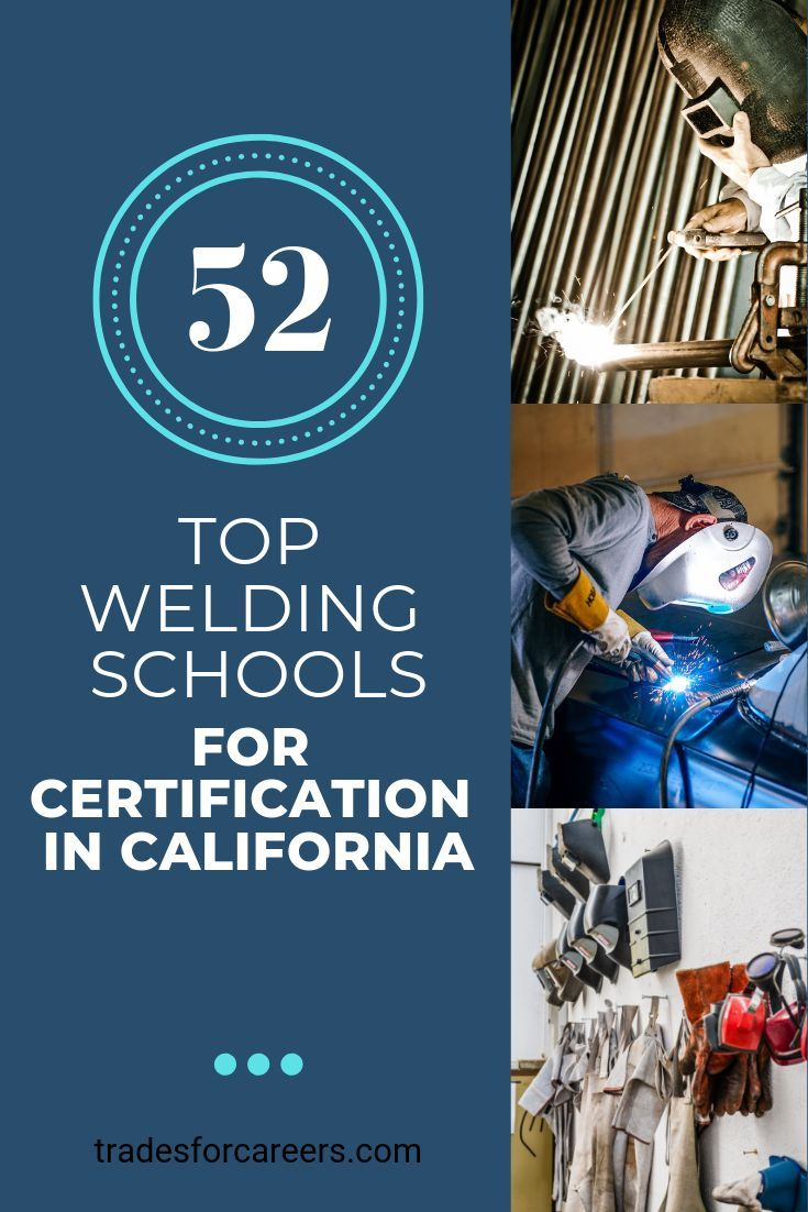 The 52 top welding schools for certification in california