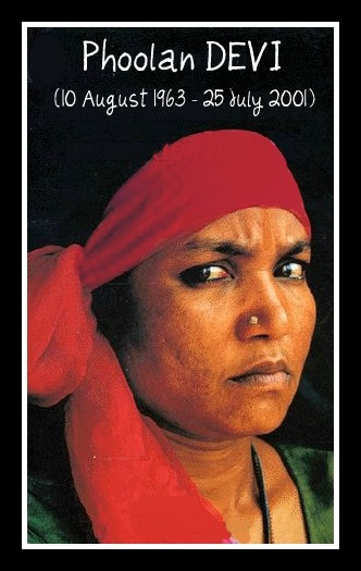 "The ""Bandit Queen"", was an Indian dacoit (bandit) and later a politician. After being gang-raped by some upper-caste members of her village, Phoolan Devi turned a bandit, and authorised the killing of 22 upper-caste villagers in 1981. Following this, she became notorious across India as a bandit. Most of her crimes were committed seeking justice for women's suffering, particularly those in the unfortunate lowest castes."