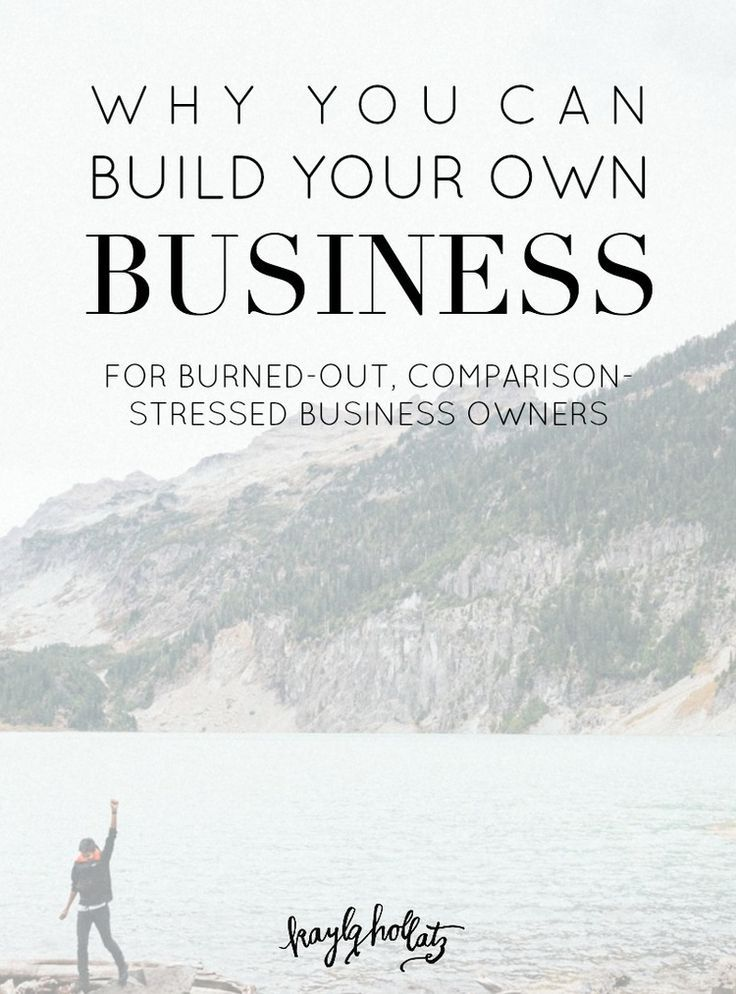 Why You an Build Your Own Business: For Burned-Out, Comparison-Stressed Business Owners | Kayla Hollatz: Community and Brand Coaching for Creatives