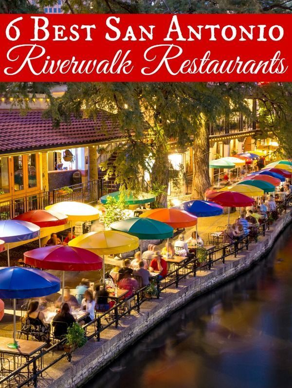 The 6 Best San Antonio Riverwalk Restaurants Travel