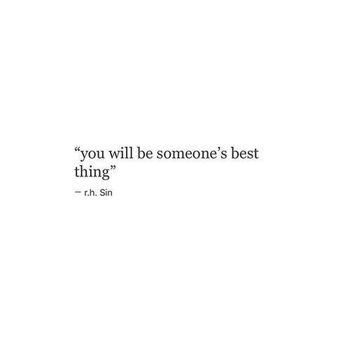 you will be someone's best thing