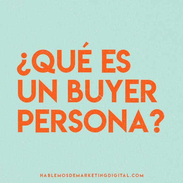 ¿Qué es un buyer persona? | hablemosdemarketingdigital.com