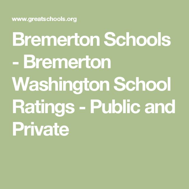 Bremerton Schools - Bremerton Washington School Ratings - Public and Private