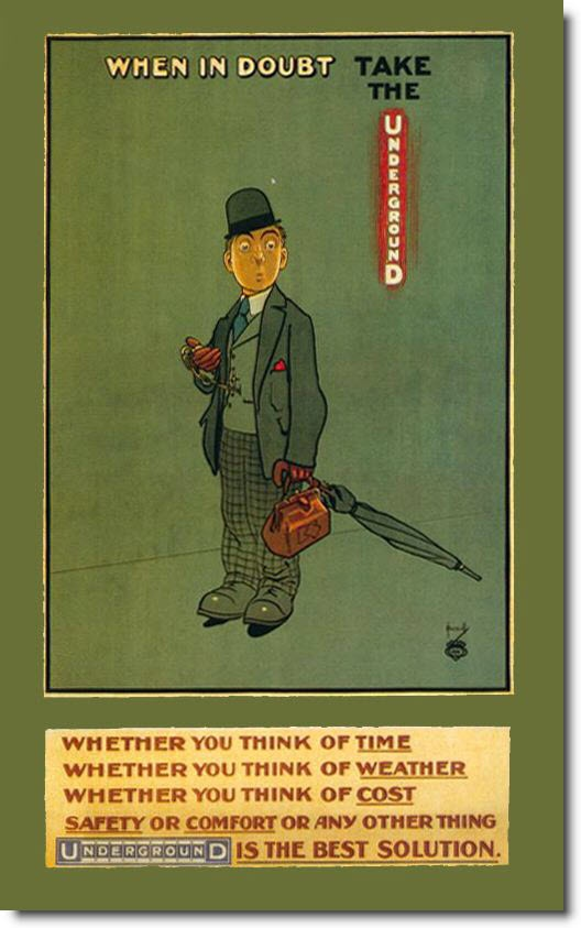 1913-When In Doubt. #london, #underground, #tube, #subway, #posters