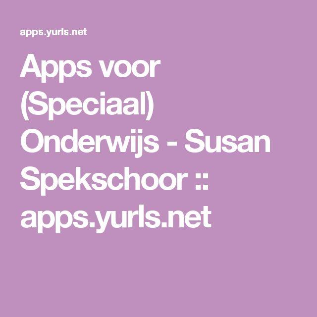 Apps voor (Speciaal) Onderwijs - Susan Spekschoor :: apps.yurls.net