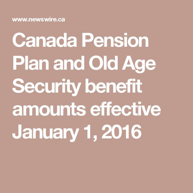 Canada Pension Plan and Old Age Security benefit amounts effective January 1, 2016