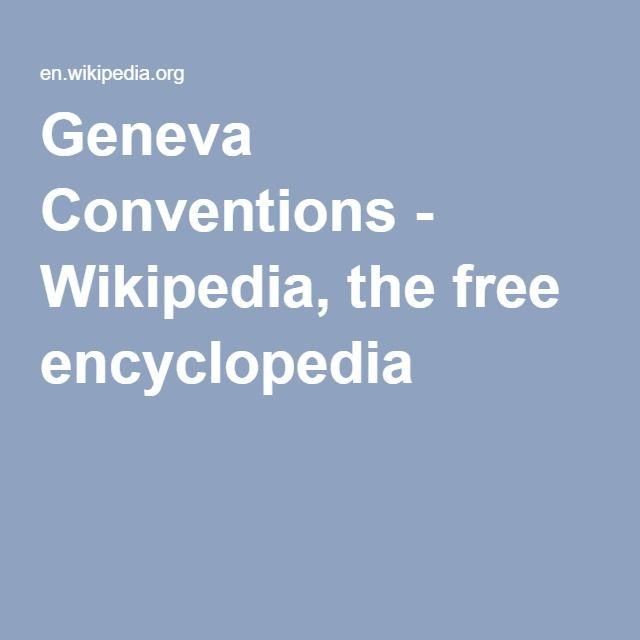 Geneva Conventions - Wikipedia, the free encyclopedia