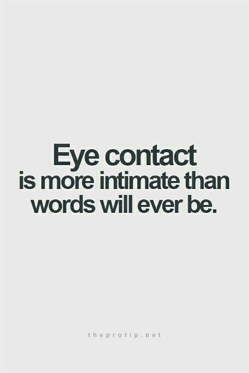 Especially when you're person has beautiful eyes